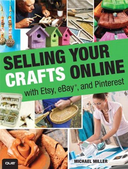 Εικόνα από SELLING YOUR CRAFTS ONLINE: WITH ETSY, EBAY AND PINTEREST