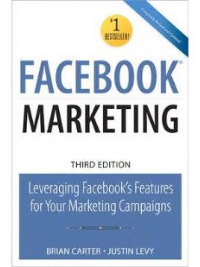 Εικόνα από FACEBOOK MARKETING: LEVERAGING FACEBOOK'S FEATURES FOR YOUR MARKETING CAMPAIGNS 3RD ED