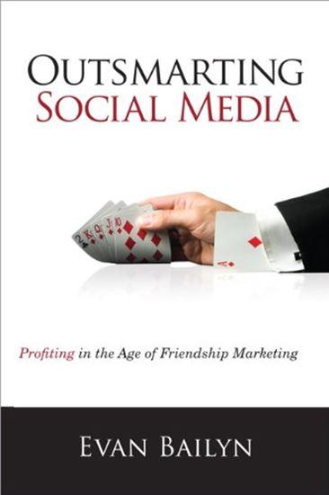 Εικόνα από OUTSMARTING SOCIAL MEDIA: PROFITING ON THE AGE OF FRIENDSHIP MARKETING