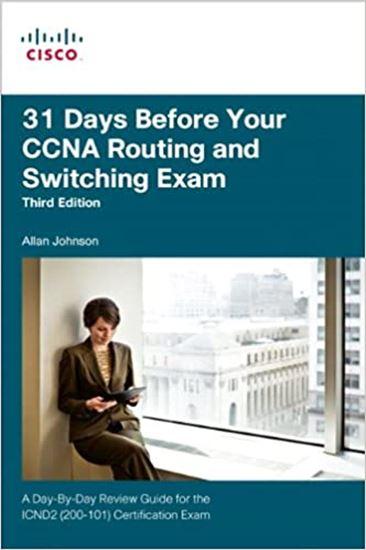 Εικόνα από 31 DAYS BEFORE YOUR ROUTING AND SWITCHING EXAM: A DAY-BY-DAY REVIEW GUIDE FOR THE ICND2 (200-101) CERTIFICATION EXAM