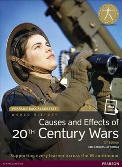 Εικόνα από PEARSON BACCALAUREATE : HISTORY 20TH CENTURY WORLD: CAUSES PRACTICES AND EFFECTS OF WARS 2ND ED PB