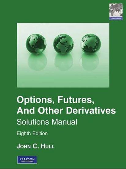 Εικόνα από SOLUTIONS MANUAL FOR OPTIONS, FUTURES & OTHER DERIVATIVES