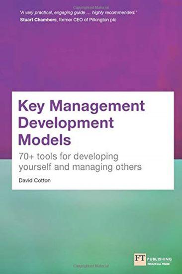 Εικόνα από KEY MANAGEMENT DEVELOPMENT MODELS: 70+ TOOLS FOR DEVELOPING YOURSELF AND MANAGING OTHERS PB