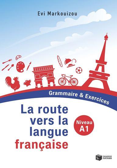 Εικόνα από LA ROUTE VERS LA LANGUE FRANCAISE - GRAMMAIRE & EXERCICES - NIVEAU A1